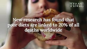 Poor Diets Are Linked to 20% of All Deaths Worldwide,